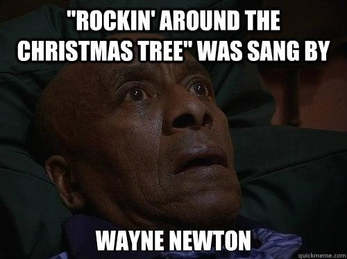 Who Sang Rockin Around The Christmas Tree.Rockin Around The Christmas Tree Was Sang By Wayne Newton