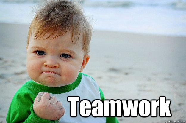Teamwork Teamwork Quickmeme Your daily dose of app extra features: quickmeme