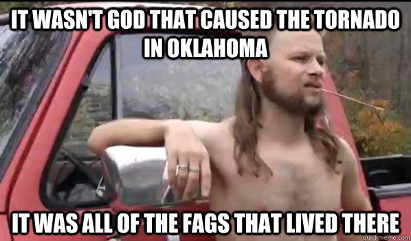 It Wasn T God That Caused The Tornado In Oklahoma It Was All Of