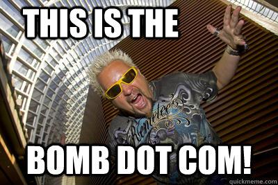 This Is The Bomb Dot Com Fieri Bomb Dot Com Quickmeme