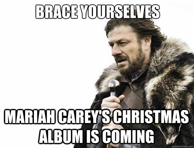 Mariah Carey Christmas Memes.Brace Yourselves Mariah Carey S Christmas Album Is Coming