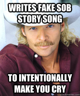 Writes Fake Sob Story Song To Intentionally Make You Cry Scumbag