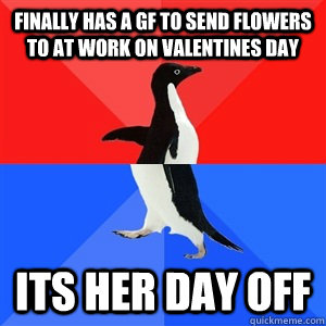 Finally Has A Gf To Send Flowers To At Work On Valentines