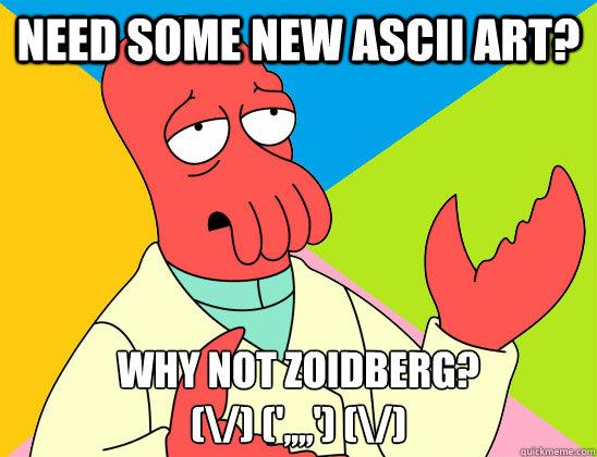 need some new ascii art? why not zoidberg