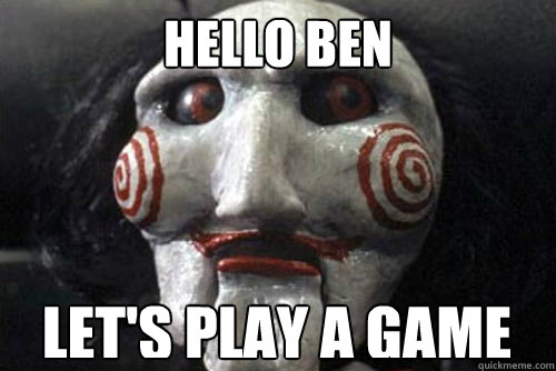 Hello Ben Let S Play A Game Average Jigsaw Meme Quickmeme