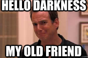 Hello Darkness My Old Friend Crying Gob Quickmeme