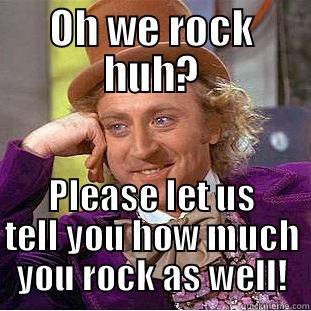 Oh We Rock Quickmeme