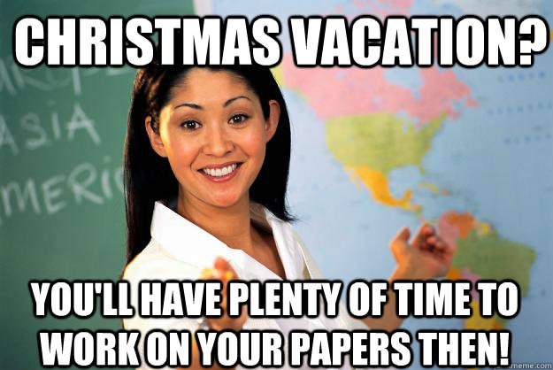 Christmas Vacation Memes.Christmas Vacation You Ll Have Plenty Of Time To Work On
