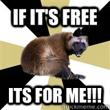 if its free its for me