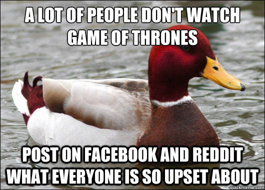 A lot of people don't watch game of thrones post on facebook