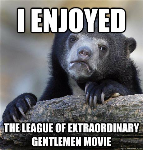 I Enjoyed The League Of Extraordinary Gentlemen Movie Confession