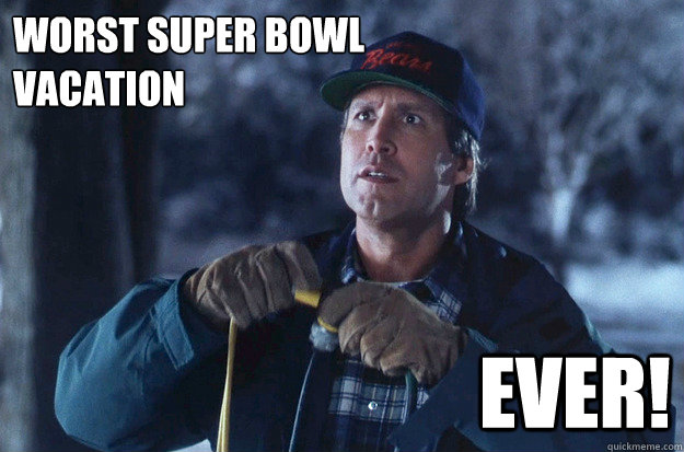 Christmas Vacation Meme.Worst Super Bowl Vacation Ever Christmas Vacation Quickmeme