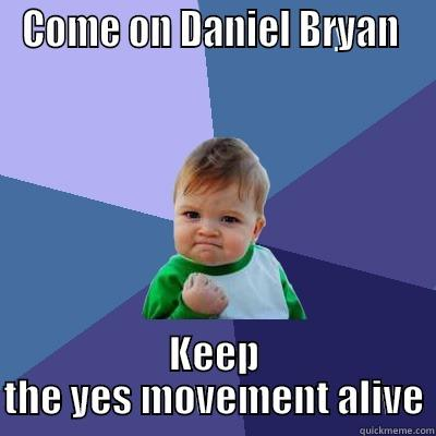 Daniel Bryan And The Yes Quickmeme