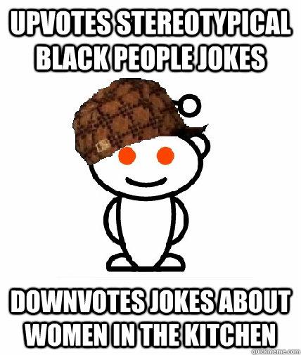 Upvotes Stereotypical Black People Jokes Downvotes Jokes