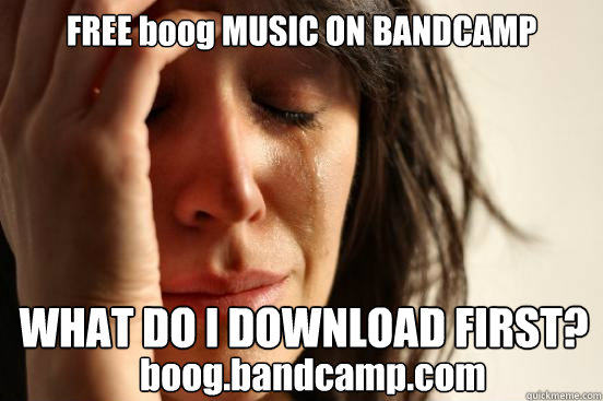 FREE boog MUSIC ON BANDCAMP WHAT DO I DOWNLOAD FIRST? boog