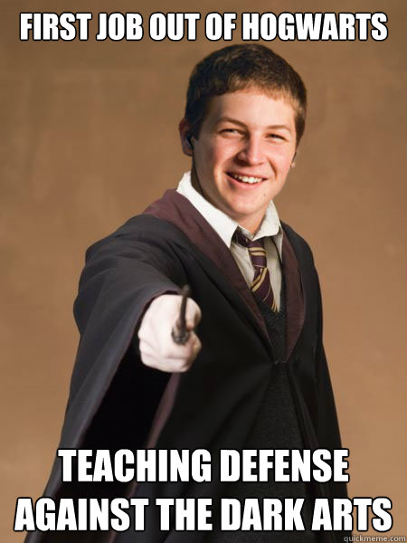 First Job Out Of Hogwarts Teaching Defense Against The Dark Arts