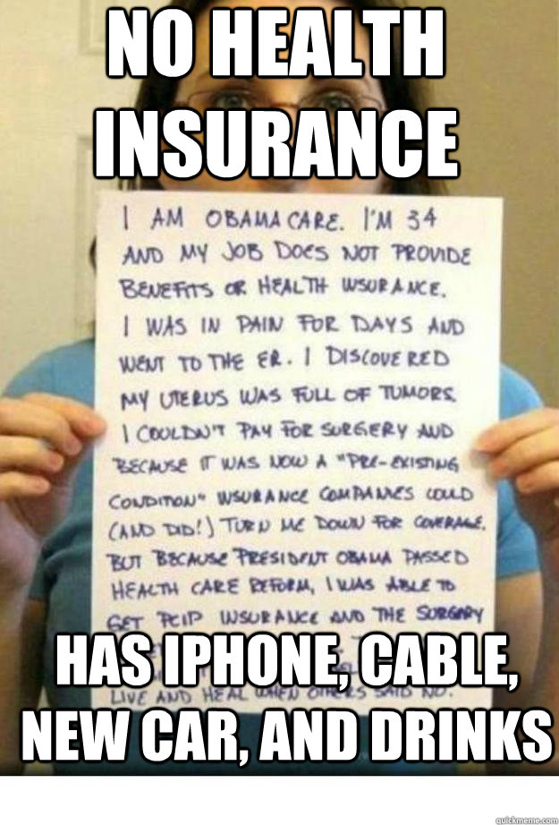 No Health Insurance Has Iphone Cable New Car And Drinks Iamobamacarefixed Quickmeme
