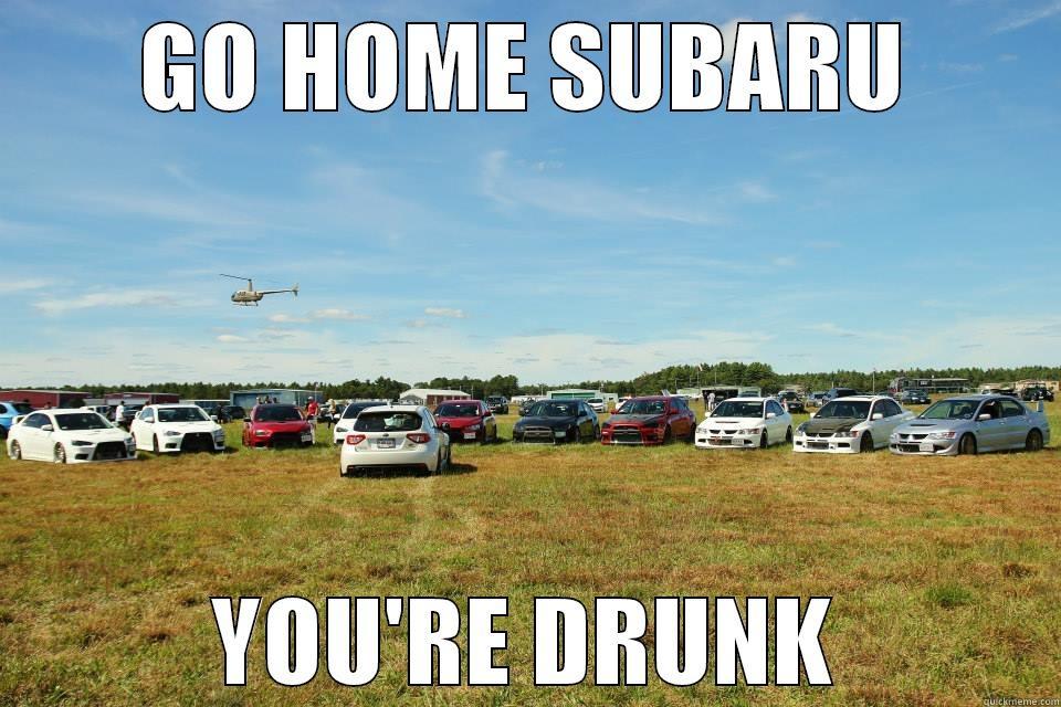 go home subaru - quickmeme