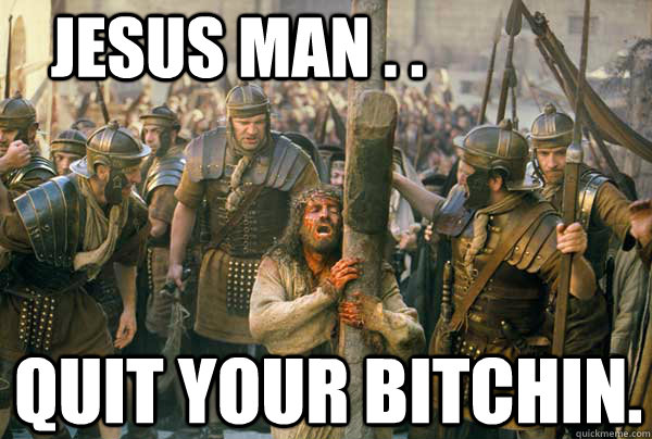 jesus man     quit your bitchin  - Broncos vs Patriots