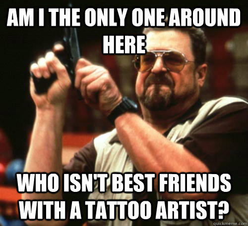 Am i the only one around here who isn\u0027t best friends with a