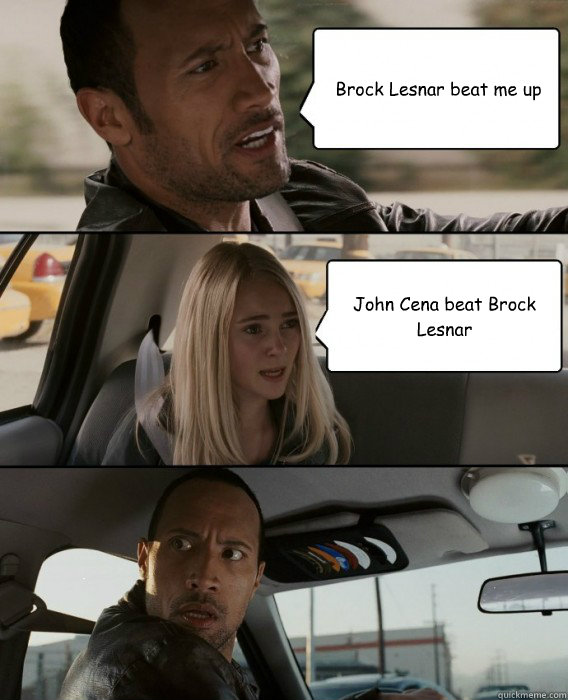 Brock Lesnar Beat Me Up John Cena Beat Brock Lesnar The Rock