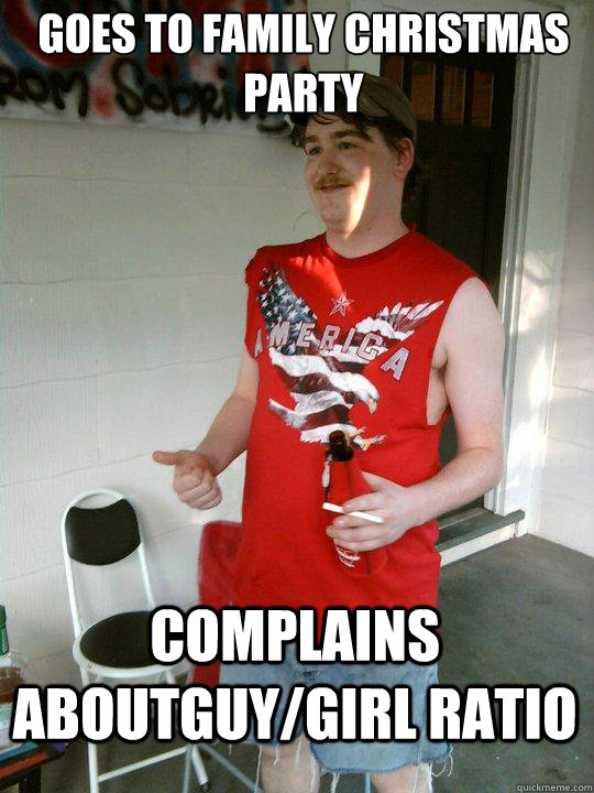 Family Christmas Meme Funny.Goes To Family Christmas Party Complains Aboutguy Girl Ratio