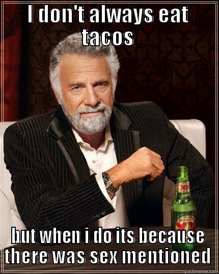 Sexual Tacos Quickmeme