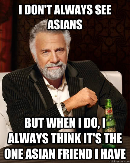 That one asian friend