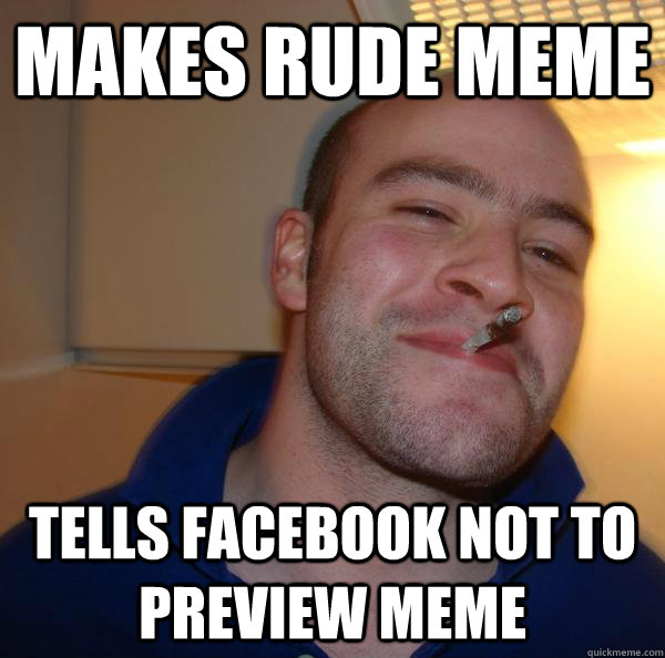 Makes Rude Meme Tells Facebook Not To Preview Meme Misc Quickmeme