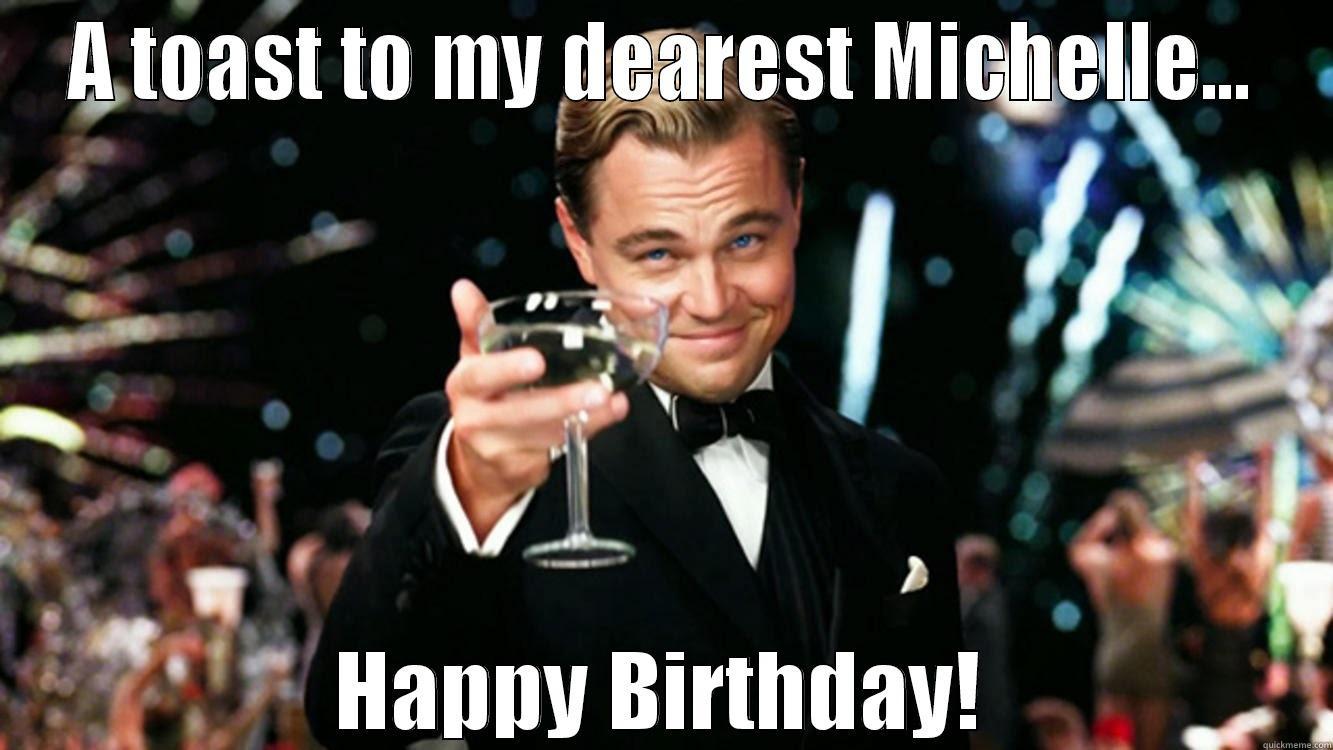 Birthday Wises Michelle Quickmeme