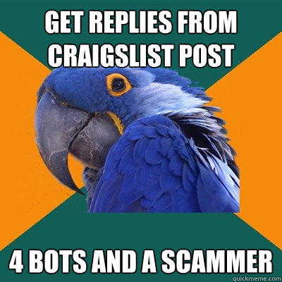 Get replies from craigslist post 4 bots and a scammer