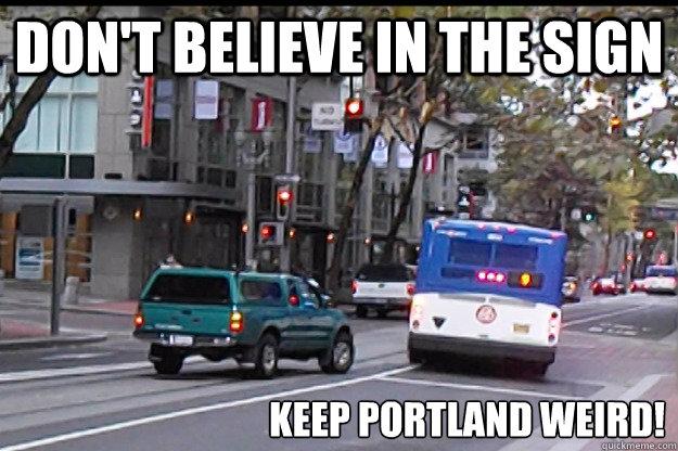 Keep Portland Weird Meme 7