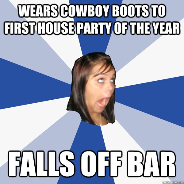Wears Cowboy Boots To First House Party Of The Year Falls Off Bar