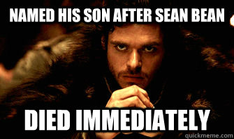 Named His Son After Sean Bean Died Immediately Robb Stark