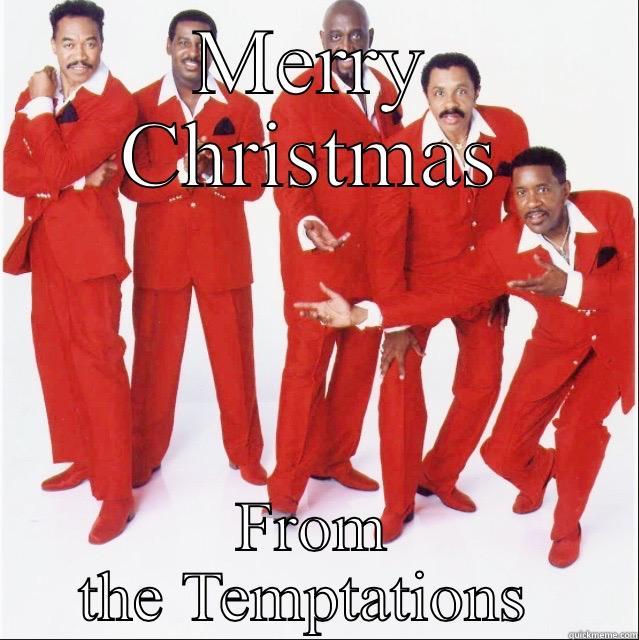 Temptations Christmas.Temptations Quickmeme
