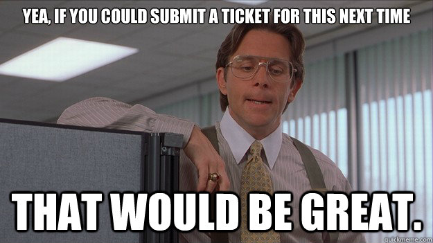 Yea If You Could Submit A Ticket For