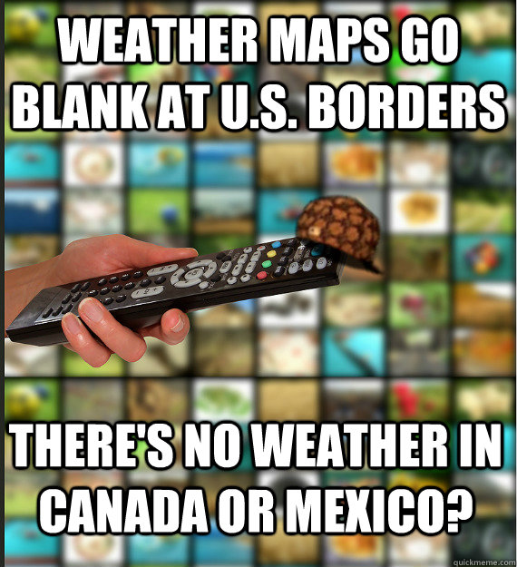 weather maps go blank at u.s. borders there\'s no weather in ...