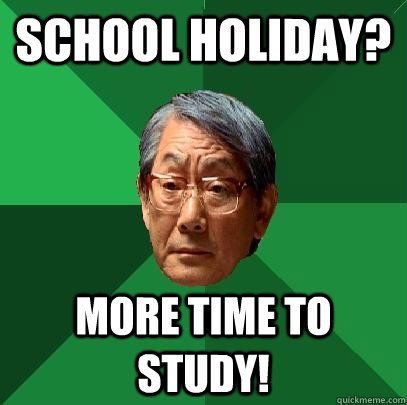 School Holiday More Time To Study High Expectations Asian