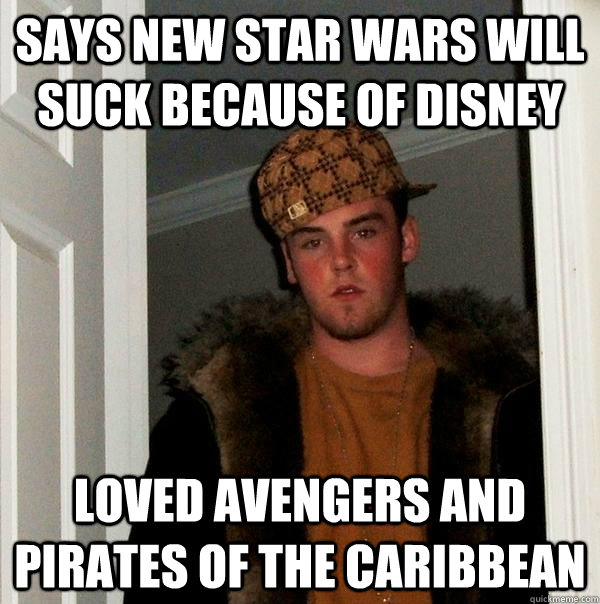 Says new star wars will suck because of disney Loved