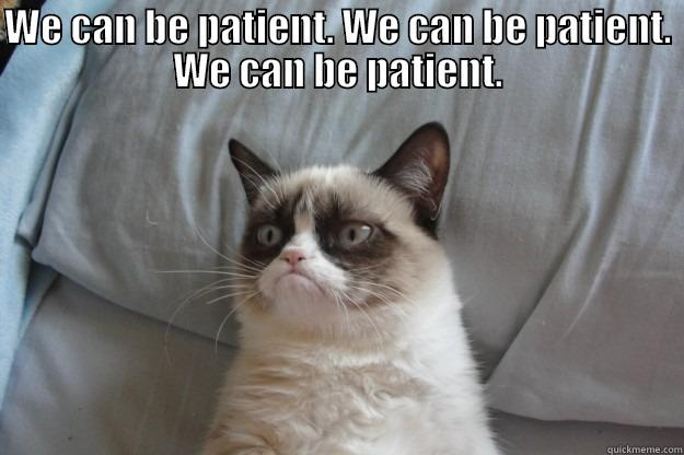 Image result for be patient memes
