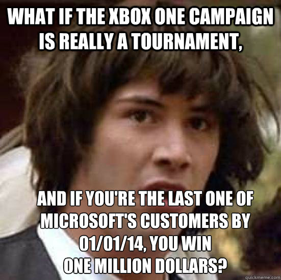 What if the xbox one campaign is really a tournament, and if